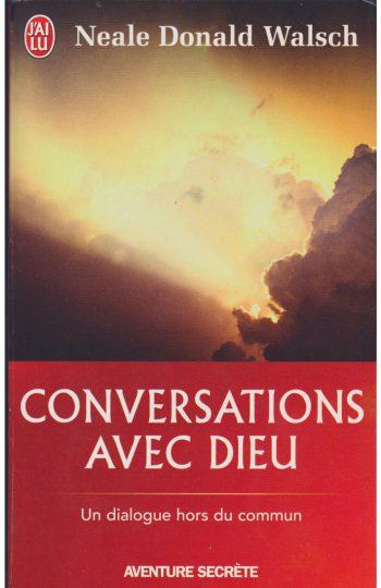 Conversations avec dieu - NEALE DONALD WALSCH