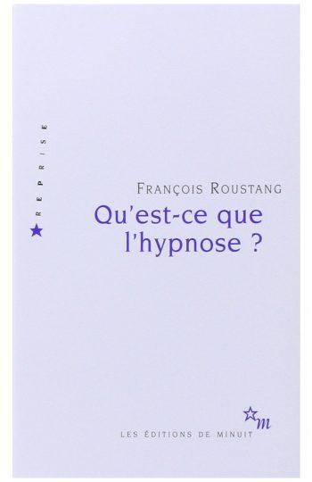 Qu'est-ce que l'hypnose - François Roustang